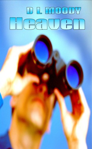 Heaven (Christian Classics) (9781846858123) by D L Moody; Dwight L Moody; Dwight Lyman Moody