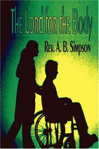 9781846858437: The Lord for the Body: With Questions and Answers on Divine Healing (Holy Spirit Christian Classics)