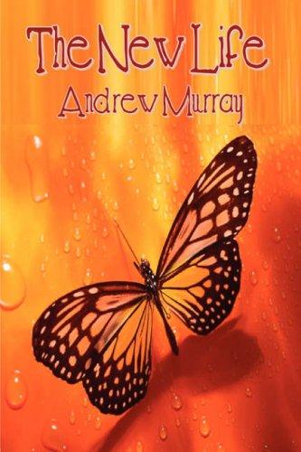 9781846858581: The New Life: True Discipleship (Andrew Murray Christian Classics)