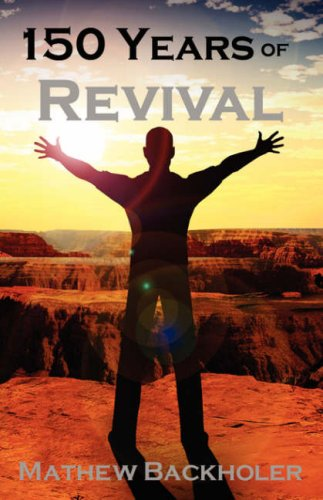 9781846858635: 150 Years of Revival - Days of Heaven on Earth
