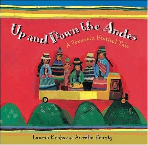 Up and Down the Andes: Laurie Krebs