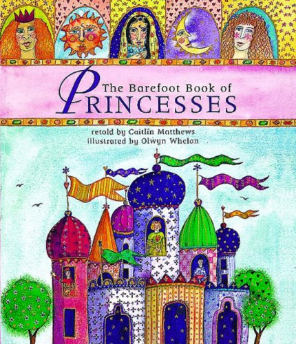 9781846862380: The Barefoot Book of Princesses