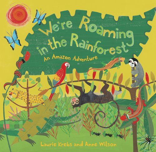9781846863318: We're Roaming in the Rainforest: An Amazon Adventure (Travel the World)