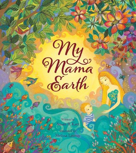 My Mama Earth: Susan B. Katz