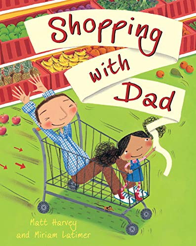 Shopping With Dad 9781846864490 It's Saturday, and one small girl and her Dad are heading for the supermarket while Mom is working. It's so exciting! How can she contai