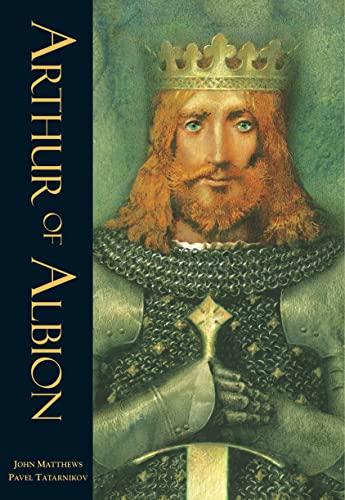 The Arthur of Albion Chapter Book: John Matthews; Illustrator-Pavel