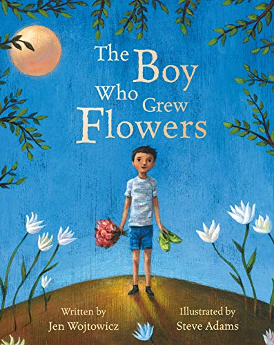 The Boy Who Grew Flowers: Wojtowicz, Jen