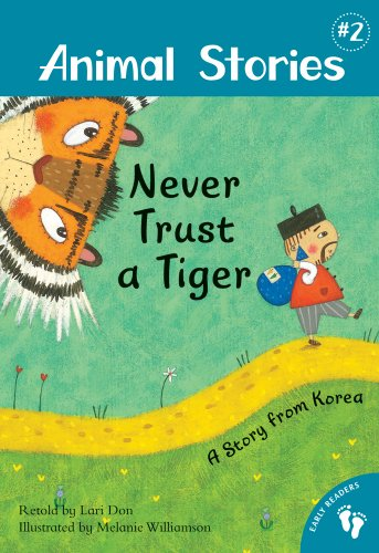 Never Trust a Tiger: A Story from Korea (Animal Stories): Don, Lari