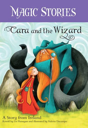 Cara and the Wizard: A Story from Ireland (Magic Stories)