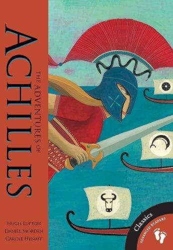 Adventures of Achilles (Advanced Readers: Classics): Hugh Lupton, Daniel
