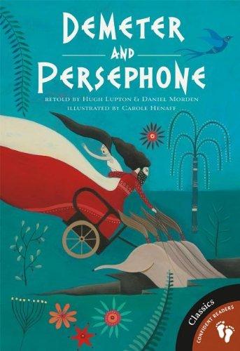 Demeter and Persephone (Greek Myths): Lupton, Hugh, Morden,