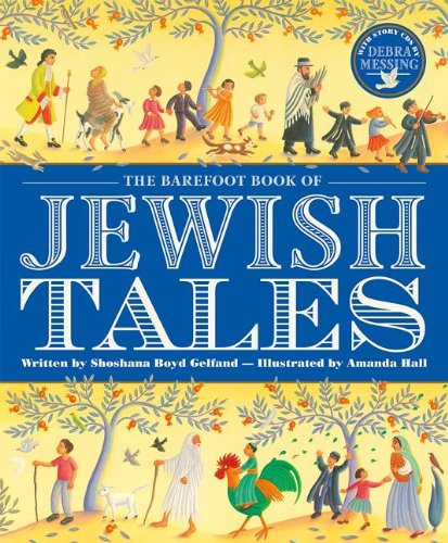 The Barefoot Book of Jewish Tales [With 2 CDs]: Gelfand, Shoshana Boyd