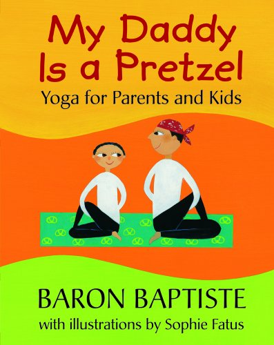 9781846868993: My Daddy Is a Pretzel: Yoga for Parents and Kids