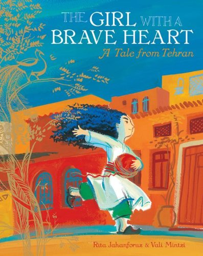 9781846869297: The Girl with a Brave Heart: A Tale from Tehran