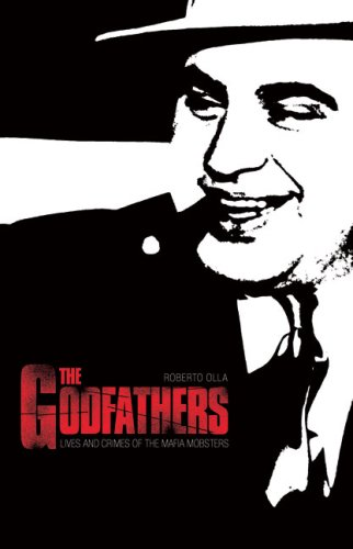 9781846880070: The Godfathers: Lives and Crimes of the Mafia Mobsters