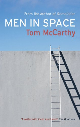 Men in Space-SIGNED FIRST PRINTING: Tom McCarthy