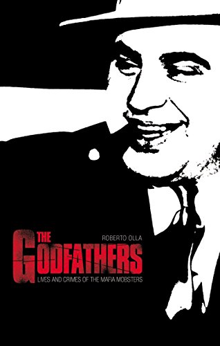 9781846880490: The Godfathers: Lives and Crimes of the Mafia Mobsters
