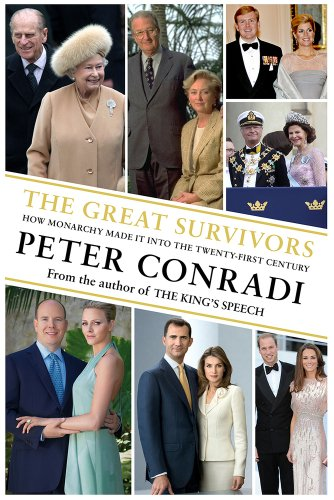 9781846882159: The Great Survivors: How Monarchy Made It into the Twenty-First Century