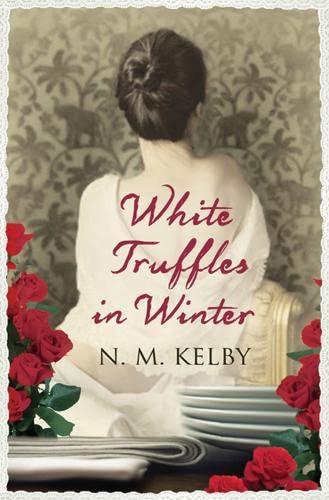 White Truffles in Winter: N. M. Kelby