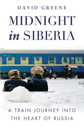 9781846883705: Midnight In Siberia. A Train Journey Into The Hear