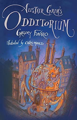 9781846883828: Alistair Grim's Odditorium
