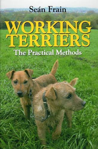 9781846890246: Working Terriers: The Practical Methods