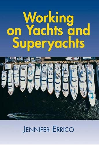Working on Yachts and Superyachts (Working on Yachts & Superyachts): Jennifer Errico