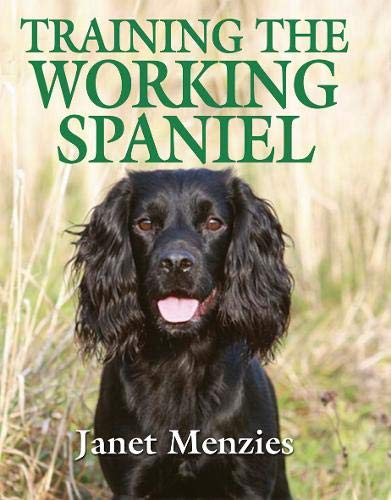 Training the Working Spaniel: Menzies, Janet