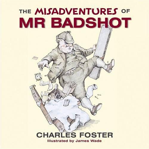 9781846890826: The Misadventures of Mr Badshot