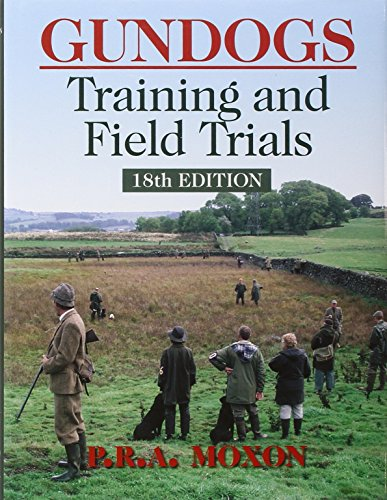9781846890901: Gundogs: Training and Field Trials: 18E