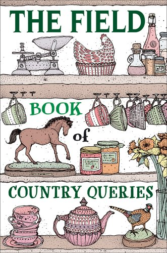 9781846890994: The Field Book of Country Queries (Field Magazine)