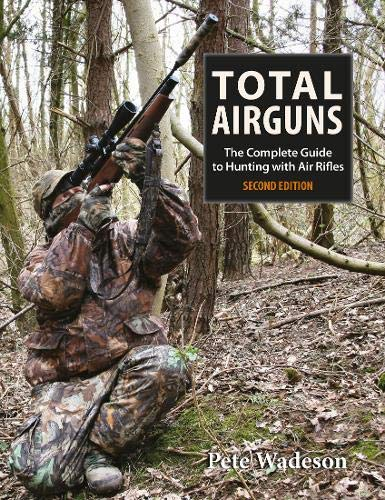 9781846891106: Total Airguns: The Complete Guide to Hunting With Air Rifles
