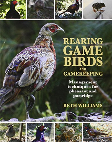 Rearing Game Birds and Gamekeeping: Williams, Beth