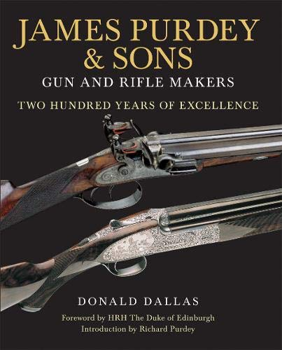 9781846891649: James Purdey & Sons: Gun & Rifle Makers: Two Hundred Years of Excellence