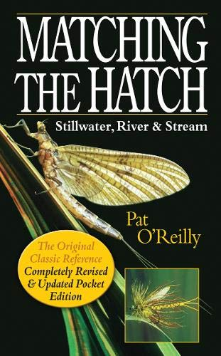 Matching the Hatch: Stillwater, River Stream (Paperback): Pat O Reilly