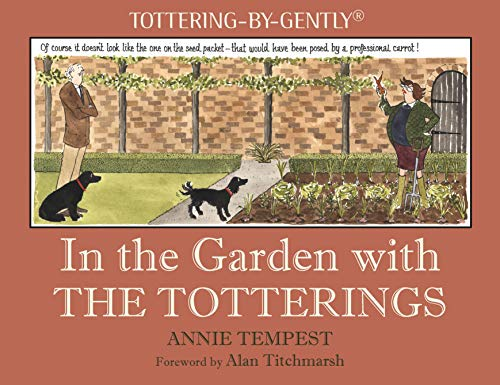 9781846893001: In the Garden with the Totterings (Tottering-By-Gently)
