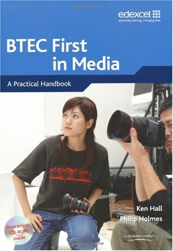 BTEC First in Media: A Practical Handbook (1846901987) by Ken Hall