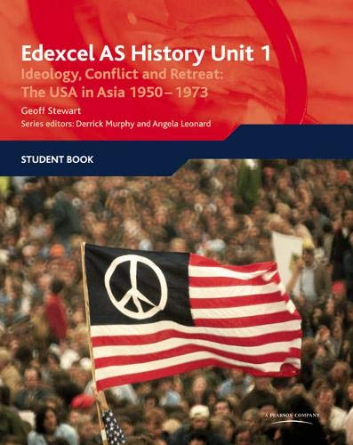 9781846903076: Edexcel GCE History AS Unit 1 D6 Ideology, Conflict and Retreat: the USA in Asia, 1950-1973: Ideology, Conflict and Retreat : the USA in Asia 1950-1973 : Student Book