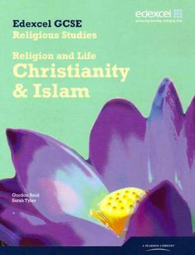 Edexcel GCSE Religious Studies Unit 1A: Religion and Life - Christianity & Islam Student Book: ...