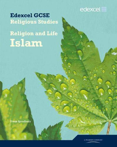 Edexcel GCSE Religious Studies Unit 4A: Religion and Life - Islam Student Book: Spradbery, Diane