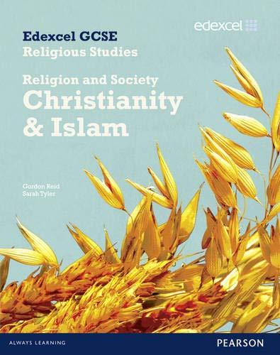 Edexcel GCSE Religious Studies Unit 8B: Religion and Society - Christianity & Islam Student ...