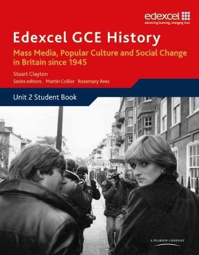 9781846905063: Edexcel GCE History AS Unit 2 E2 Mass Media, Popular Culture & Social Change in Britain since 1945: Mass Media, Popular Culture and Social Change in Britain Since 1945