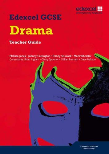 Edexcel GCSE Drama: Teacher Guide: Jones, Melissa; Sturrock, Danny; Carrington, Johnny; Wheeller, ...