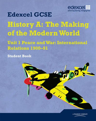 9781846905490: Edexcel GCSE History A - Unit 1: Peace and War: International Relations 1900-1991 Student Book: Unit 1 (Modern World History Texts)