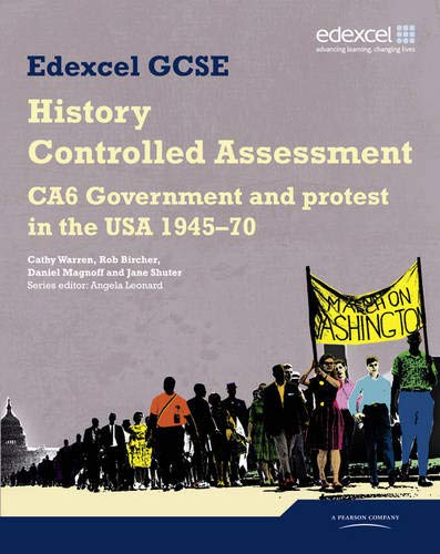 9781846906459: Edexcel GCSE History: CA6 Government and protest in the USA 1945-70 Controlled Assessment Student book (Edexcel GCSE Modern World History)