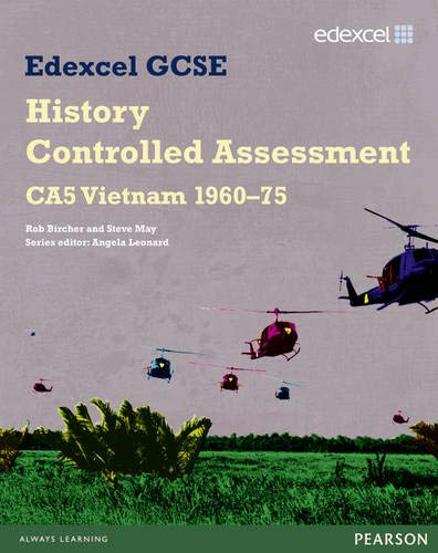 9781846906473: Edexcel GCSE History: CA5 Vietnam 1960-75 Controlled Assessment Student book: CA5 Vietnam 1960-75 Controlled Assessment Student Book (Edexcel GCSE Modern World History)