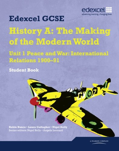 9781846908033: Edexcel GCSE Modern World History Unit 1 Peace and War: International Relations 1900-91 Student Book (Modern World History Texts)