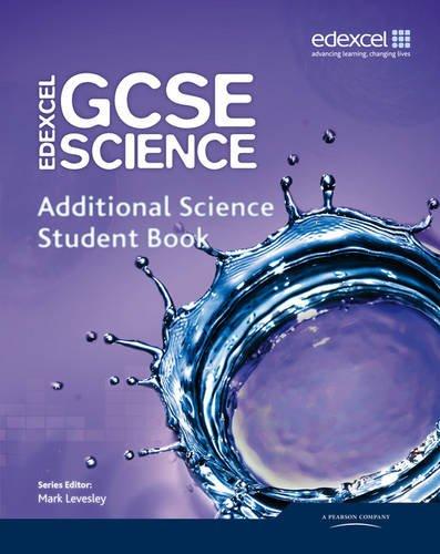 9781846908835: Edexcel GCSE Science: Additional Science Student Book (Edexcel GCSE Science 2011)