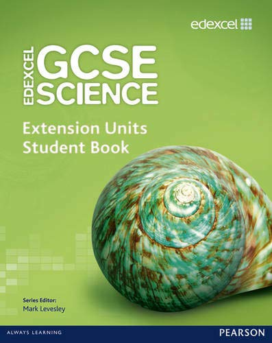Edexcel GCSE Science: Extension Units Student Book (Edexcel GCSE Science 2011) (1846908868) by Mark Levesley; Penny Johnson; Mary Jones; Iain Brand; Peter Ellis; Steve Gray; Ray Oliver; Carol Chapman