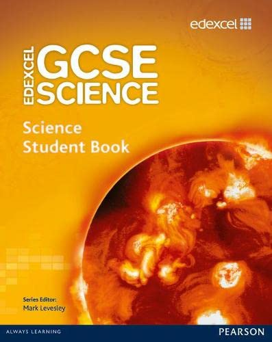 Edexcel GCSE Science: GCSE Science Student Book: Levesley, Mark; Johnson,
